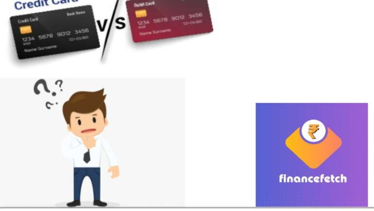 Confusion to choose Credit card v/s Debit card
